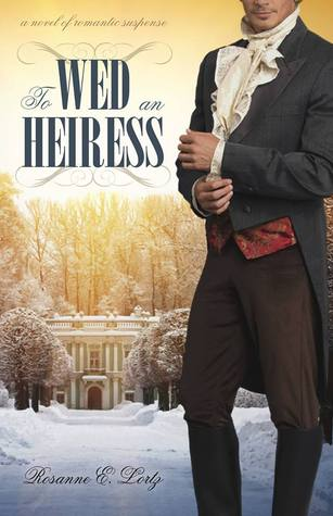 To Wed an Heiress by Rosanne E. Lortz