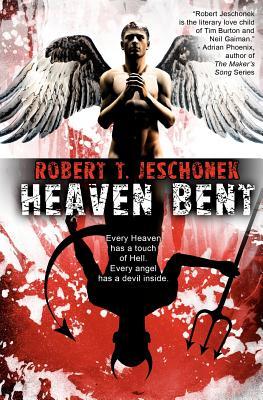 Heaven Bent, A Novel by Robert T. Jeschonek