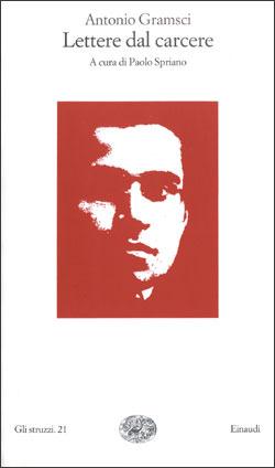 Lettere dal carcere by Paolo Spriano, Antonio Gramsci