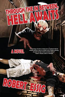 Through the In Between, Hell Awaits by Robert Essig