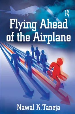 Flying Ahead of the Airplane by Nawal K. Taneja