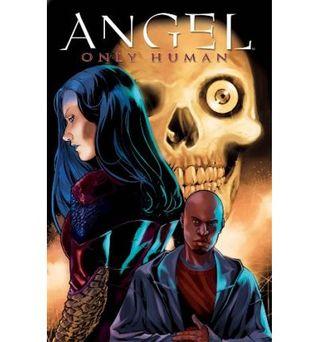 Angel: Only Human by David Messina, Mirco Perfederic, Scott Lobdell