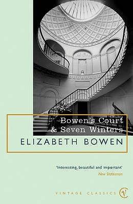 Bowen's Court & Seven Winters by Elizabeth Bowen, Hermione Lee