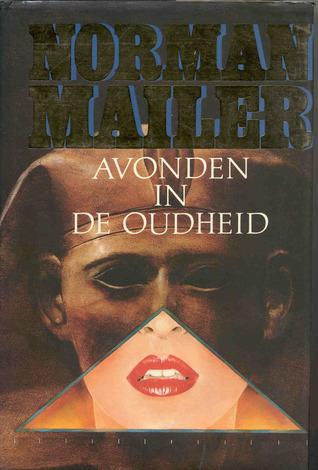 Avonden in de oudheid by Norman Mailer