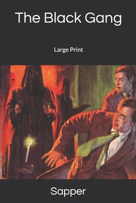 The Black Gang: Large Print by Sapper
