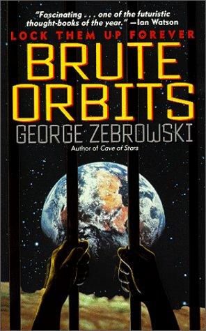 Brute Orbits by George Zebrowski