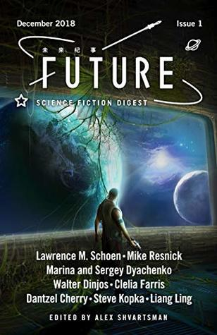 Future Science Fiction Digest Issue 1 by Steve Kopka, Alex Shvartsman, Walter Dinjos, Mike Resnick, Liang Ling, Dantzel Cherry, Marina Dyachenko, Sergey Dyachenko, Lawrence M. Schoen