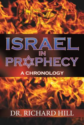 Israel in Prophecy by Richard Hill