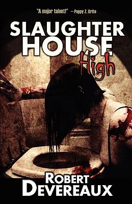 Slaughterhouse High by Robert Devereaux