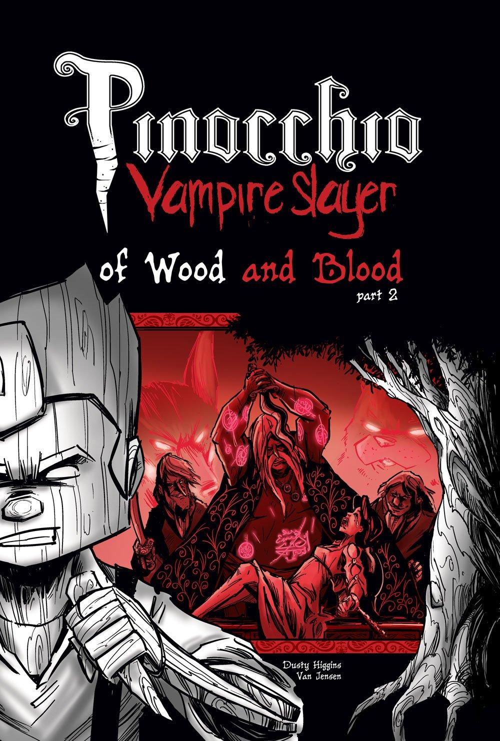 Pinocchio, Vampire Slayer Volume 3: Of Wood and Blood Part 2 by Van Jensen, Dusty Higgins