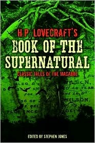 H.P. Lovecraft's Book of the Supernatural: Classic Tales of the Macabre by Stephen Jones, Randy Broecker