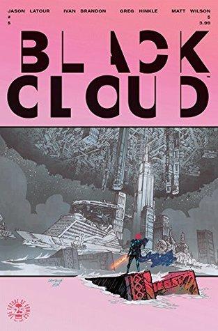Black Cloud #5 by Jason Latour, Ivan Brandon, Matt Wilson, Greg Hinkle