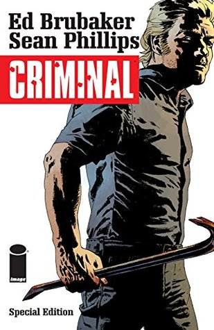 Criminal: Special Edition by Ed Brubaker, Sean Phillips, Val Staples