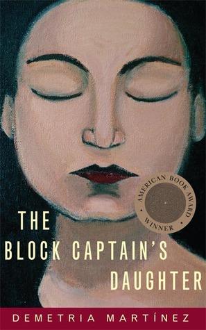 The Block Captain's Daughter by Demetria Martínez