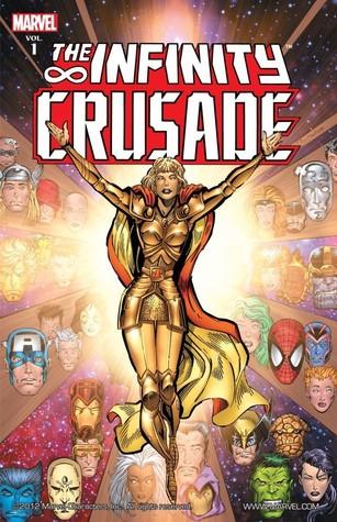 The Infinity Crusade: Volume 1 by Tom Raney, Ángel Medina, Tom Grindberg, Kris Renkewitz, Jim Starlin, Ron Lim