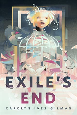 Exile's End by Carolyn Ives Gilman