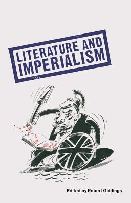Literature and Imperialism by Robert Giddings