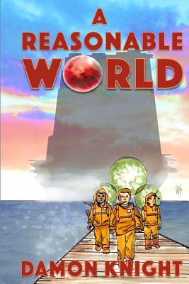 A Reasonable World by Damon Knight