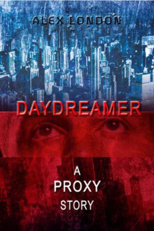 Daydreamer: A Proxy Short Story by Alex London