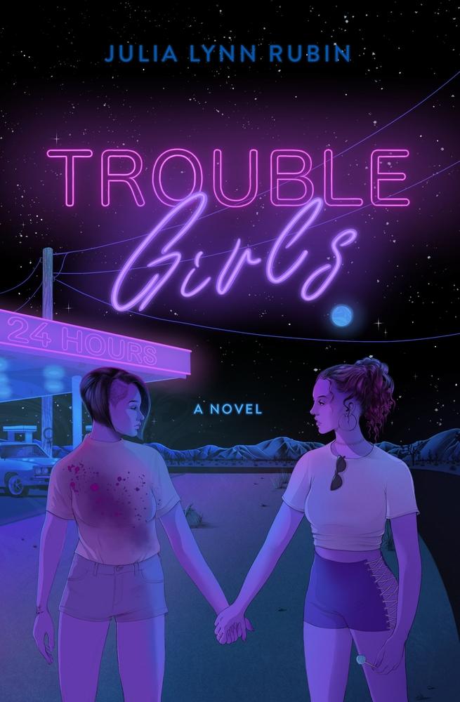 Trouble Girls by Julia Lynn Rubin