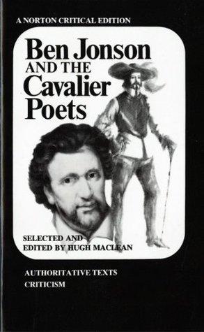 Ben Jonson and the Cavalier Poets by Hugh Maclean, Ben Jonson