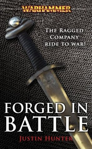 Forged in Battle: The Ragged Company March to War by Justin Hunter