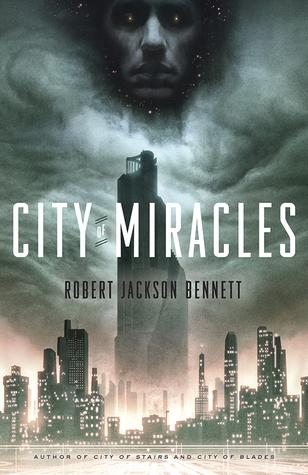 City of Miracles by Robert Jackson Bennett