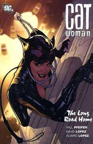 Catwoman, Vol. 9: The Long Road Home by Álvaro López, Will Pfeifer, David López