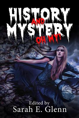 History and Mystery, Oh My! by Harriette Sackler, Jason Andrew