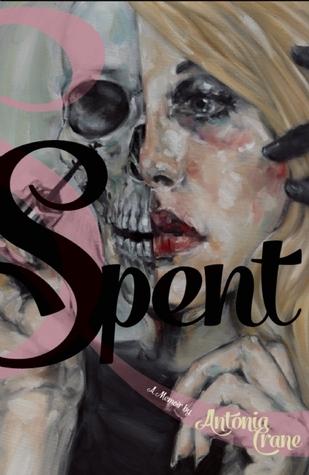 Spent by Antonia Crane
