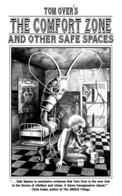 The Comfort Zone and Other Safe Spaces by Tom Over
