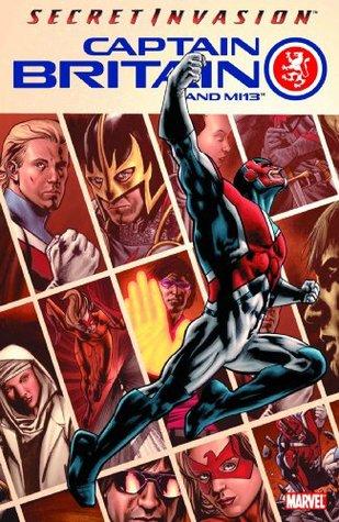 Captain Britain and MI13, Vol. 1: Secret Invasion by Paul Cornell, Stuart Immonen, Leonard Kirk, Mike Collins, Jesse Delperdang