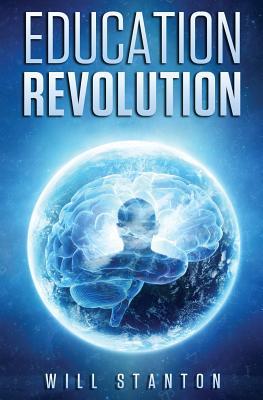 Education Revolution by Will Stanton