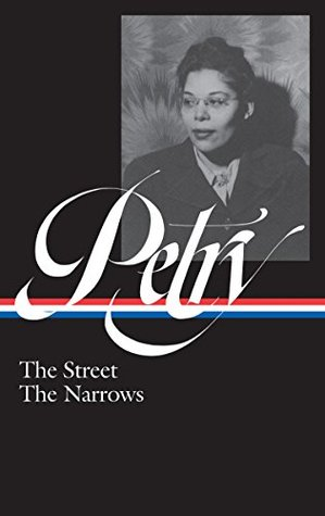 Ann Petry: The Street, The Narrows by Ann Petry