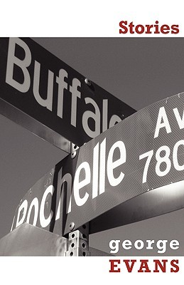 Buffalo & Rochelle: Stories by George Evans