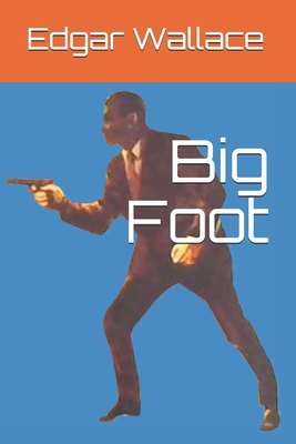 Big Foot by Edgar Wallace