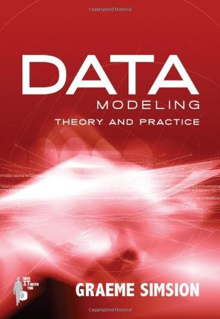 Data Modeling Theory and Practice by Graeme Simsion