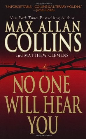 No One Will Hear You by Matthew Clemens, Max Allan Collins