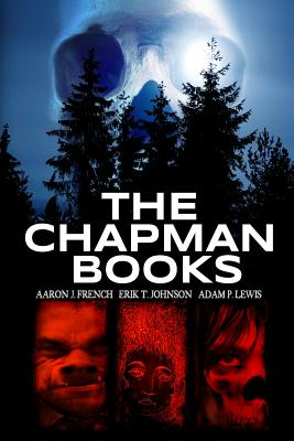 The Chapman Books by Adam P. Lewis, Erik T. Johnson, Aaron J. French