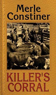 Killer's Corral by Merle Constiner
