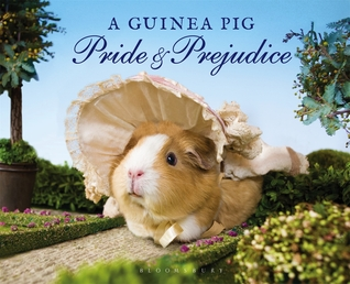A Guinea Pig Pride & Prejudice by Tess Gammell, Alex Goodwin