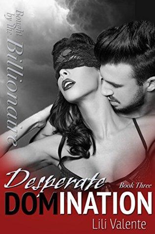 Desperate Domination by Lili Valente