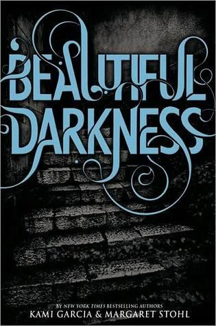 Beautiful Darkness by Margaret Stohl, Kami Garcia
