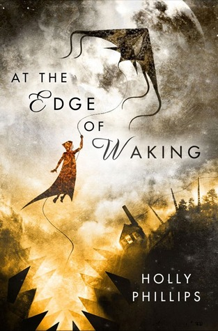 At the Edge of Waking by Holly Phillips