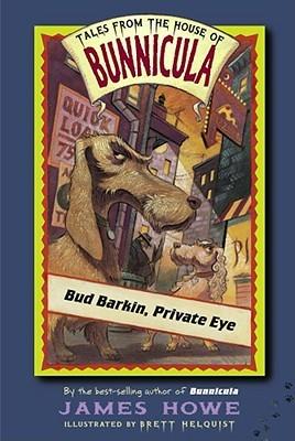 Bud Barkin, Private Eye by James Howe, Brett Helquist