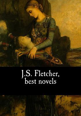 J.S. Fletcher, best novels by J. S. Fletcher