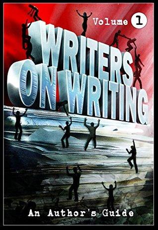 Writers On Writing: An Author's Guide Vol. 1 by Joe Mynhardt, Dave-Brendon de Burgh, Jasper Bark, Jack Ketchum, Brian Hodge, Kevin Lucia, Mercedes M. Yardley, Tim Waggoner, Todd Keisling, Monique Snyman