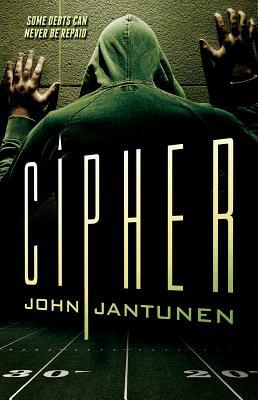 Cipher by John Jantunen