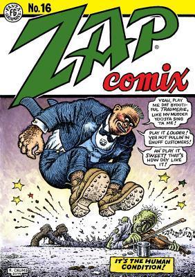 Zap Comix #16 by Spain Rodriguez, Robert Williams, Paul Mavrides, Rick Griffin, Robert Crumb, S. Clay Wilson, Gilbert Shelton, Victor Moscoso