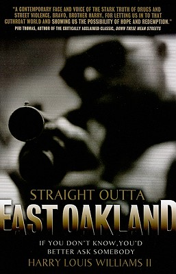 Straight Outta East Oakland by Harry Louis Williams II
